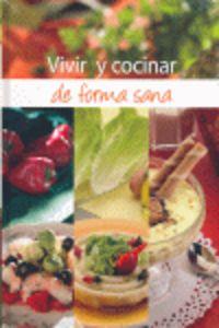 Vivir Y Cocinar De Forma Sana - Laura  Pire  /  Aurora  Sanchez