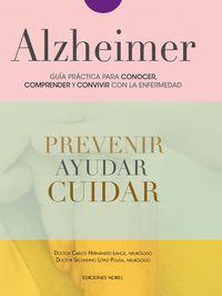 Alzheimer - Guia Practica Para Conocer, Convivir Y Afrontar La Enfermedad - Carlos Hernandez Lahoz / Secundino Lopez Pousa