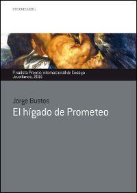 El higado de prometeo - Jorge Bustos