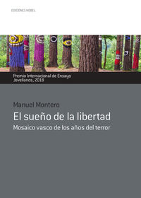 SUEÑO DE LA LIBERTAD, EL - MOSAICO VASCO DE LOS AÑOS DE TERROR