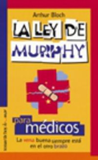 La ley de murphy para medicos - Arthur Bloch