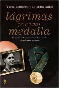 Lagrimas Por Una Medalla - Cristina Gallo / Tania Lamarca