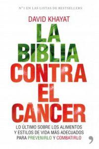 La biblia contra el cancer - David Khayat