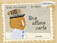 Ultima Carta, Una (ix Premio Compostela Album Ilustrado) - Antonis Papatheodoulou / Iris Samartzi (il. )