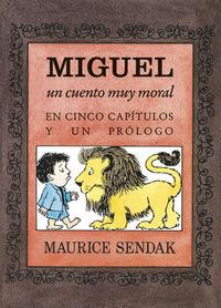 Miguel, Un Cuento Muy Moral - Maurice Sendak