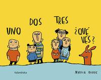 Uno, Dos, Tres, ¿que Ves? - Nadia Budde (il. ) / Xose Ballesteros (ed. )
