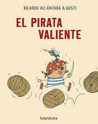 El pirata valiente - Ricardo Alcantara / Gusti (il. )