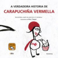 VERDADEIRA HISTORIA DE CARAPUCHIÑA VERMELLA, A (GALLEGO)