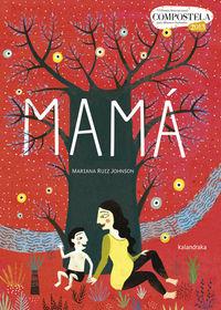 Mama (vi Premio Compostela) - Mariana Ruiz Johnson
