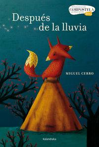 Despues De La Lluvia (viii Premio Compostela De Album Ilustrado) - Miguel Cerro