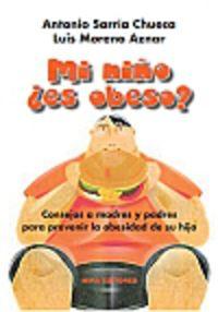 Mi Niño ¿es Obeso? - Antonio  Sarria Chueca  /  Luis  Moreno Aznar