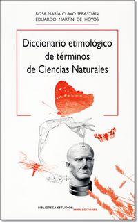Dicc. Etimologico De Terminos De Ciencias Naturales - Rosa Maria  Clavo Sebastian  /  Eduardo  Martin De Hoyos