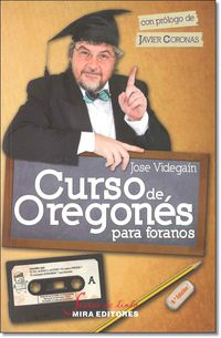 Curso De Oregones Para Foranos - Jose Videgain