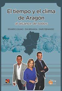 Tiempo Y El Clima De Aragon, El - Al Alcance De Todos - Eduardo Lolumo / Eva Berlanga / David Fernandez