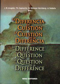 DIFERENCIA EN CUESTION, LA - LA CUESTION DE LA DIFERENCIA = DIFERENCE EN QUESTION, LA - LA QUESTION DE LA DIFFERENCE
