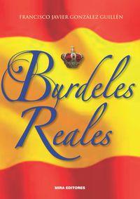 Burdeles Reales - Francisco J. Gonzalez Guillen