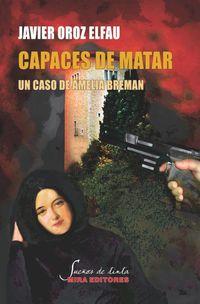 Capaces De Matar - Un Caso De Amelia Breman - Javier Oroz Elfau