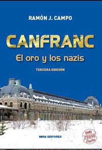(3 Ed) Canfranc - El Oro Y Los Nazis (+documental Juego De Espias Dvd) - Ramon J. Campo
