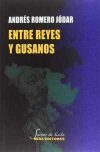 Entre Reyes Y Gusanos - Andres Romero Jodar
