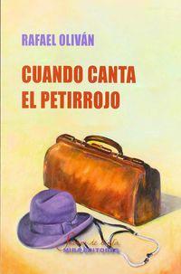 Cuando Canta El Petirrojo - Rafael Olivan Puyuelo