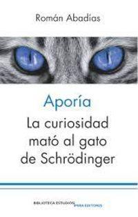 APORIA - LA CURIOSIDAD MATO AL GATO DE SCHRODINGER