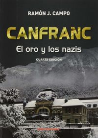 (4 ED) CANFRANC - EL ORO DE LOS NAZIS