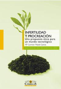 Infertilidad Y Procreacion - Una Propuesta Etica Para Un Mu - Maria Del Carmen Masse Garcia