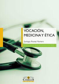 Vocacion, Medicina Y Etica - Santiago Alvarez Montero