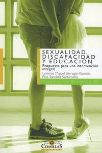 Sexualidad, Discapacidad Y Educacion - Propuesta Para Una Intervencion Integral - L. Miguel Barragan Valencia / Elisa Sanchez Santamaria