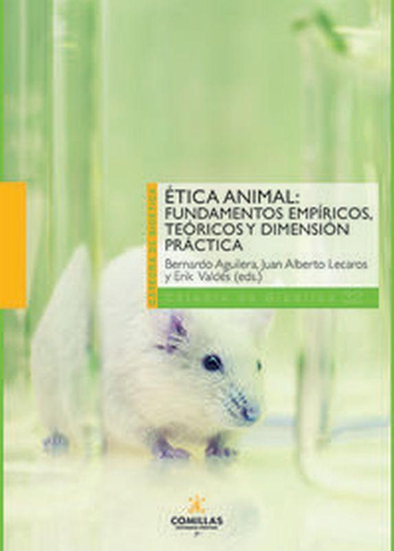 ETICA ANIMAL - FUNDAMENTOS EMPIRICOS, TEORICOS Y DIMENSION PRACTICA
