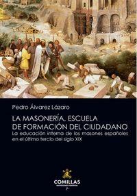 (5 ED) MASONERIA, ESCUELA DE FOMACION DEL CIUDADANO - LA EDUCACION INTERNA DE LOS MASONES ESPAÑOLES EN EL ULTIMO TERCIO DEL SIBLO XIX
