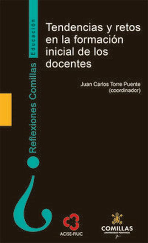 TENDENCIAS Y RETOS EN LA FORMACION INICIAL DE LOS DOCENTES