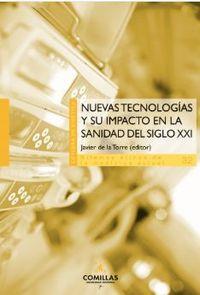 Nuevas Tecnologias Y Su Impacto En La Sanidad Del Siglo Xxi - Javier De La Torre
