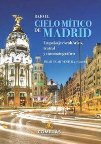 BAJO EL CIELO MITICO DE MADRID