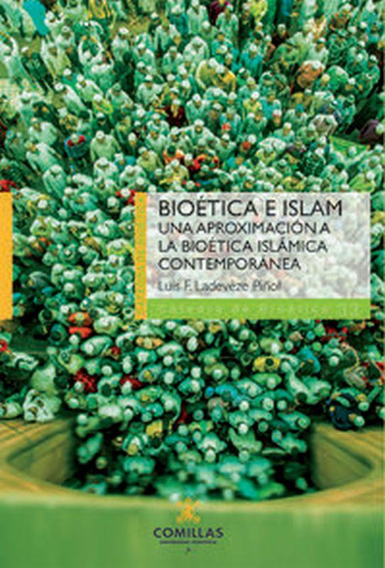 Bioetica E Islam - Una Aproximacion A La Bioetica Islamica Contemporanea - Luis Fernando Ladeveze Piñol