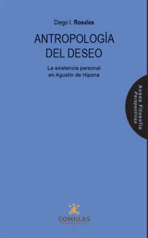 ANTROPOLOGIA DEL DESEO - LA EXISTENCIA PERSONAL DE AGUSTIN DE HIPONA