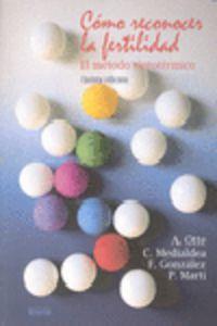 (5ª Ed. )  Como Reconocer La Fertilidad - El Metodo Sintotermico - Ana Otte De Soler