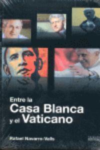 ENTRE LA CASA BLANCA Y EL VATICANO