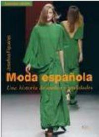 Moda Española - Una Historia De Sueños Y Realidades - Josefina Figueras
