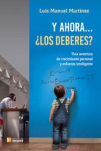 Y Ahora. .. ¿los Deberes? - Luis Manuel Martinez