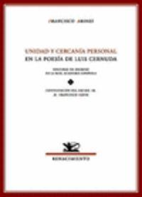 UNIDAD Y CERCANIA PERSONAL EN LA POESIA DE LUIS CERNUDA