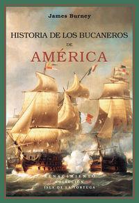 Historia De Los Bucaneros De America - James Burney