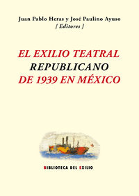 EXILIO TEATRAL REPUBLICANO DE 1939 EN MEXICO, EL