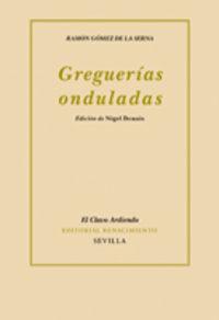 Greguerias Onduladas - Ramon Gomez De La Serna