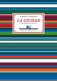 CIUDAD, LA (ANTOLOGIA 1985-2001)