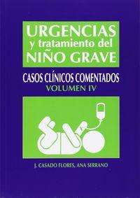 URGENCIAS Y TRATAMIENTO DEL NIÑO GRAVE - CASOS CLINICOS COMENTADOS IV