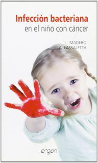 Infeccion Bacteriana En El Niño Con Cancer - L. Madero / A. Lassaletta
