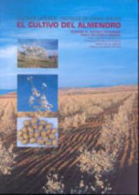 El cultivo del almendro - Domingo Miguel Salazar Hernand / Pablo Melgarejo Morena
