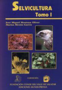 Selvicultura - 2 Tomos - - Jose Miguel  Montoya Oliver  /  Marisa  Meson Garcia
