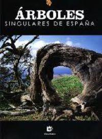 Arboles Singulares De España - Aa. Vv.